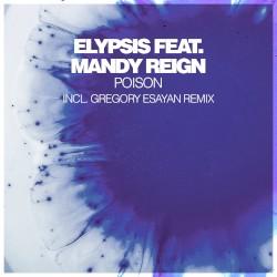 Elypsis & Mandy Reign - Poison (Gregory Esayan Vocal Remix)
